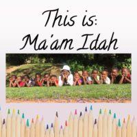 Ma'am Idah's Story